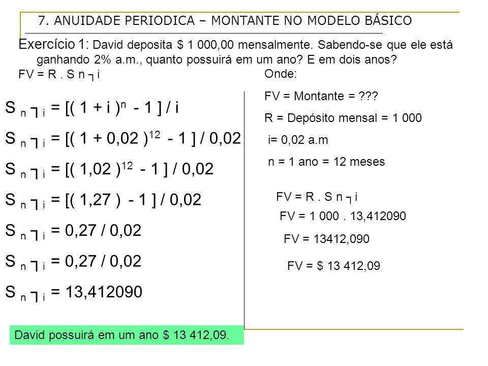 S n ┐i = [( 1 + i )n - 1 ] / i S n ┐i = [( 1 + 0,02 )12 - 1 ] / 0,02